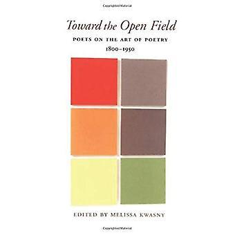 Mot det öppna fältet: poeter om poesi 1800-1950