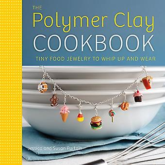 Polymer Clay Cookbook, The