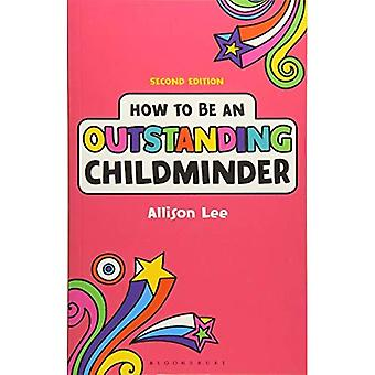 How to be an Outstanding Childminder (Outstanding Teaching)