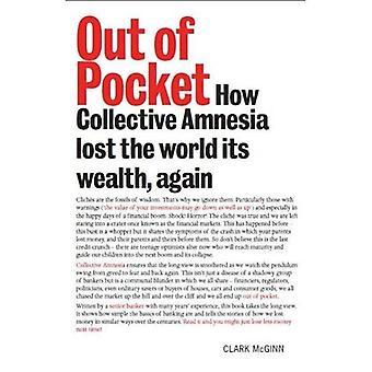 Uit zak: hoe collectief geheugenverlies verloor de wereld haar rijkdom, opnieuw