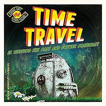 Viaje en el tiempo: Se encuentra de visita el pasado y el futuro posible? (Hecho de la ciencia o ciencia ficción?)