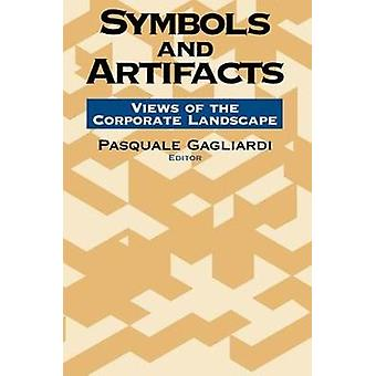Symbols and Artifacts Views of the Corporate Landscape by Gagliardi & Pasquale