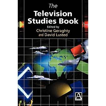 The Television Studies Book by Geraghty & Christine