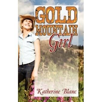 Gold Mountain Girl by Blanc & Katherine