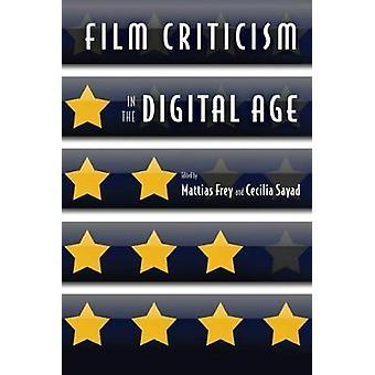 Film Criticism in the Digital Age by Cecilia Sayad Mattias Frey