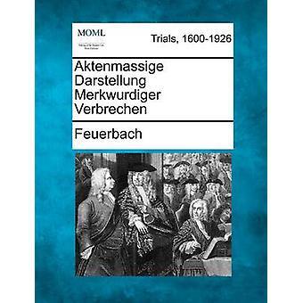 フォイエルバッハによって Aktenmassige Darstellung Merkwurdiger Verbrechen