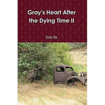 Grays Heart After the Dying Time II by Six & Sally
