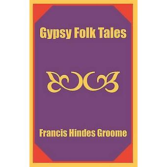 Gypsy Folk Tales by Groome & Francis Hindes