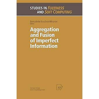 Aggregation and Fusion of Imperfect Information by BouchonMeunier & Bernadette