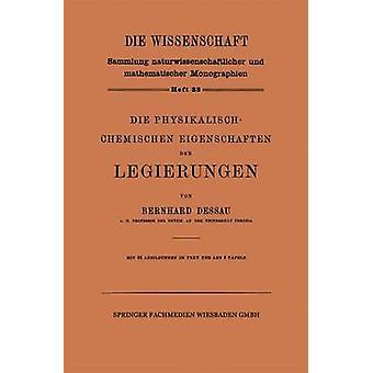 Die PhysikalischChemischen e der Legierungen por Dessau y Bernhard