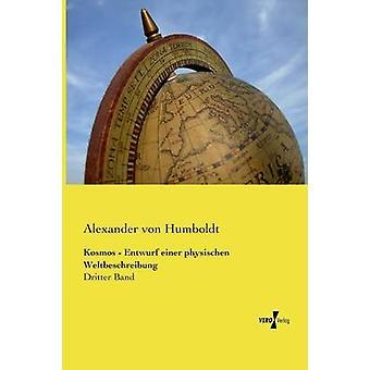 Kosmos  Entwurf einer physischen Weltbeschreibung by Humboldt & Alexander von