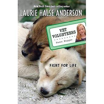 Fight for Life by Laurie Halse Anderson - 9780142408629 Book