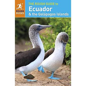 The Rough Guide to Ecuador & the Galapagos Islands by Rough Guides -
