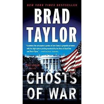 Ghosts Of War - A Pike Logan Thriller by Brad Taylor - 9780451477200 B