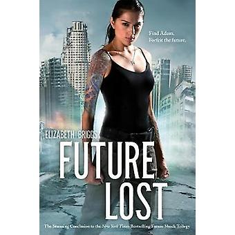 Future Lost by Elizabeth Briggs - 9780807526897 Book