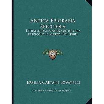 Antica Epigrafia Spicciola - Estratto Dalla Nuova Antologia Fascicolo