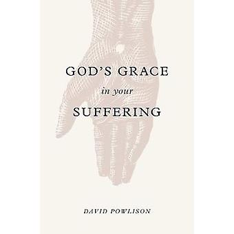 God's Grace in Your Suffering by David Powlison - 9781433556180 Book