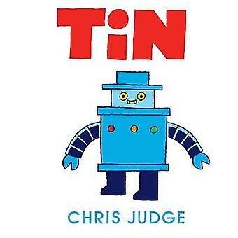 Tin by Chris Judge - Chris Judge - 9781467750134 Book