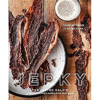 Jerky - The Fatted Calf's Guide to Preserving and Cooking Dried Meaty