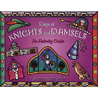 Days of Knights and Damsels - An Activity Guide by Lauri Carlson - 978