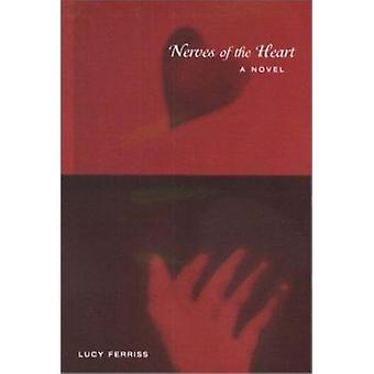 Nerves of the Heart by Lucy Ferriss - 9781572331853 Book