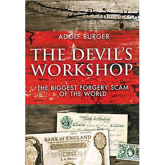 The Devil's Workshop - A Memoir of the Nazi Counterfeiting Operation b