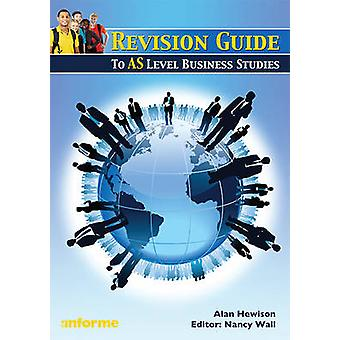 Revision Guide to AS Level Business Studies by Alan Hewison - Nancy W