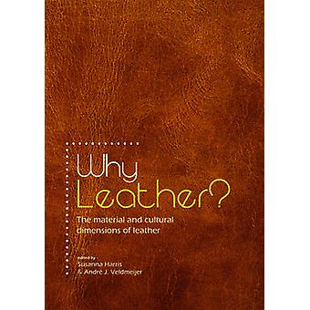 Why Leather? - The Material and Cultural Dimensions of Leather by Susa
