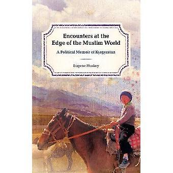Encounters at the Edge of the Muslim World - A Political Memoir of Kyr