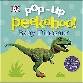 Dyka upp Peekaboo! Baby Dinosaur (pop-up Peekaboo) [styrelse bok]