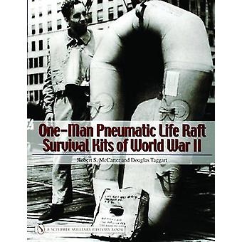 One-man Pneumatic Life Raft Survival Kits of World War II by Robert S