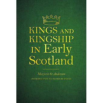 Kings and Kingship in Early Scotland by Marjorie Ogilvie Anderson - 9