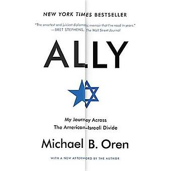 Ally - My Journey Across the American-Israeli Divide by Senior Fellow