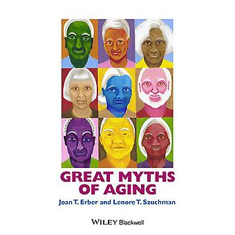 Great Myths of Aging C by Erber