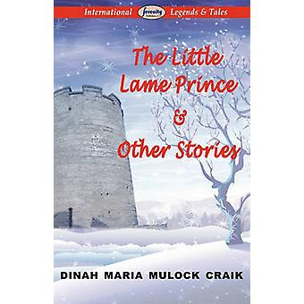The Little Lame Prince  Other Stories by Craik & Dinah Maria Mulock