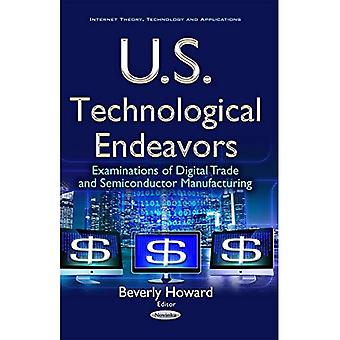 U.S. Technological Endeavors: Examinations of Digital Trade & Semiconductor Manufacturing