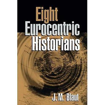 Huit historiens eurocentriques
