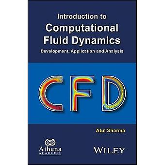 Erster Kurs über Computational Fluid Dynamics Development Application and Analysis von Sharma & Atul