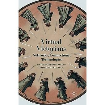 Virtual Victorians  Networks Connections Technologies by Alfano & V.