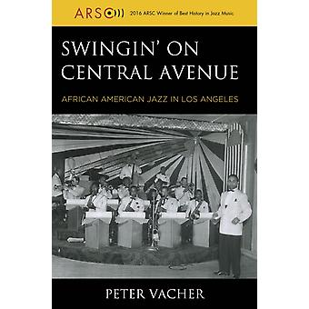Swingin on Central Avenue by Vacher & Peter