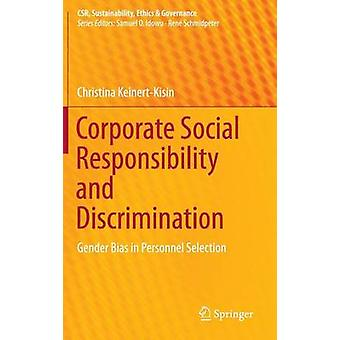 Corporate Social Responsibility and Discrimination  Gender Bias in Personnel Selection by KeinertKisin & Christina