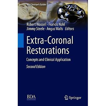 ExtraCoronal Restorations av Redigerad av Robert Wassell & Redigerad av Francis Nohl & Redigerad av Jimmy Steele & Redigerad av Angus Walls