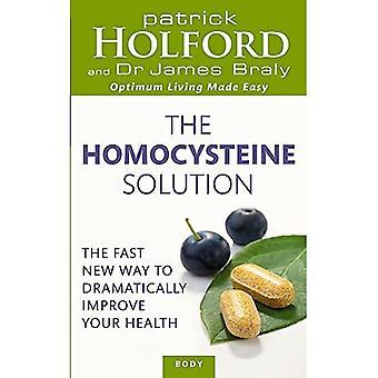 La soluzione di omocisteina: Il veloce nuovo modo di migliorare notevolmente la vostra salute