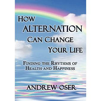How Alternation Can Change Your Life by Oser & Andrew