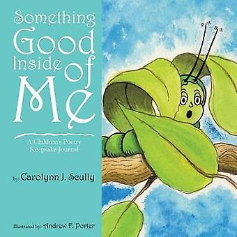 Something Good Inside of Me by Scully & Carolynn J.