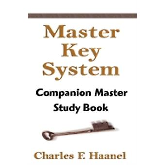 The Master Key System Companion Master Study Book by Haanel & Charles & F