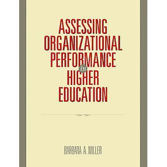 Assessing Org Performance in Higher Ed by Miller