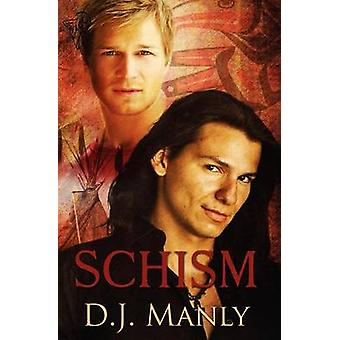 Schism by Manly & D. J.