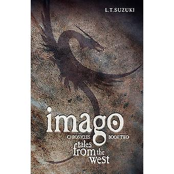 Imago Chronicles Book Two Tales from the West by Suzuki & Lorna T.
