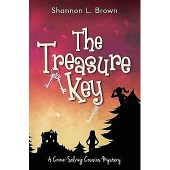 The Treasure Key The CrimeSolving Cousins Mysteries Book 2 by Brown & Shannon L